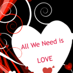 Valentines Day - all we need is love