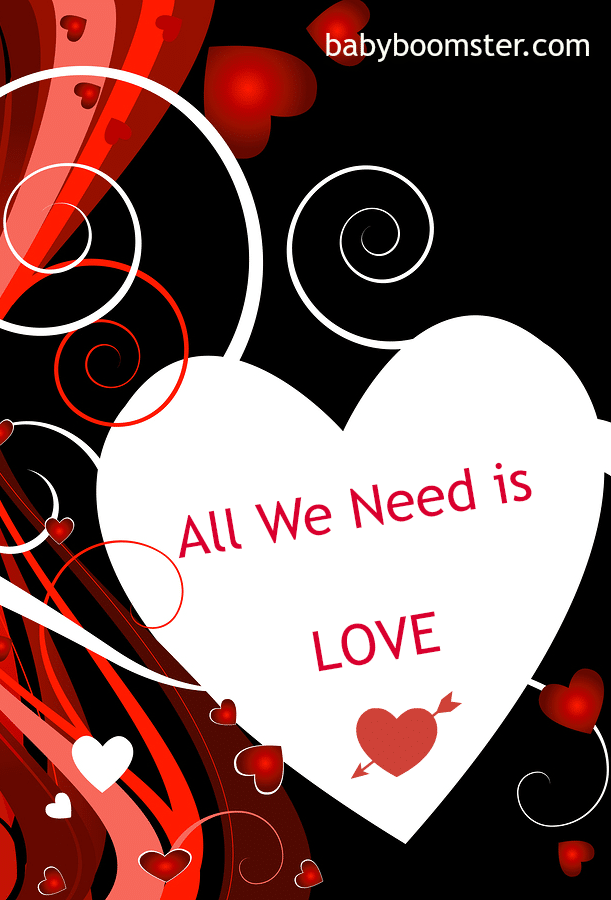 Baby Boomers | Valentine's Day | All We Need is Love