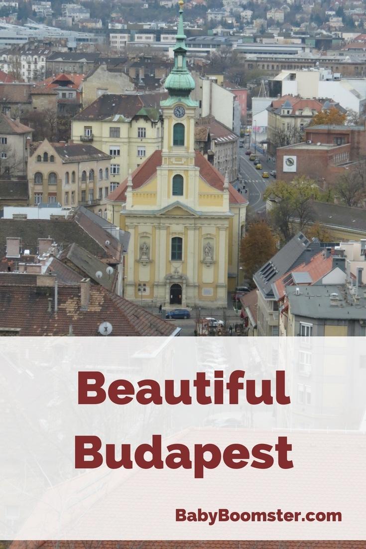 Baby Boomer Travel   Hungary   Beautiful Budapest