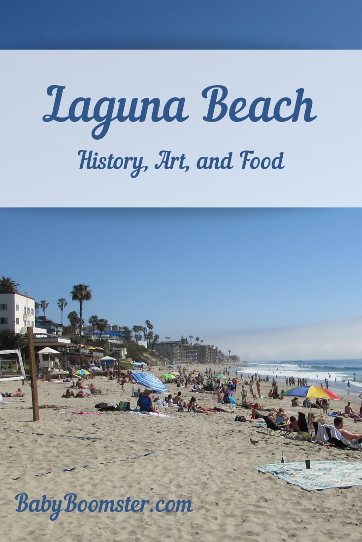 A tour of Laguna Beach - It's history, art and food. What makes this artist's colony unique in Southern California.