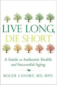 Baby Boomer Books | Women Over 50 | Live Long, Die Short - Dr. Roger Landry