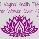 Baby Boomer Women | Wellness | Vaginal Health tips