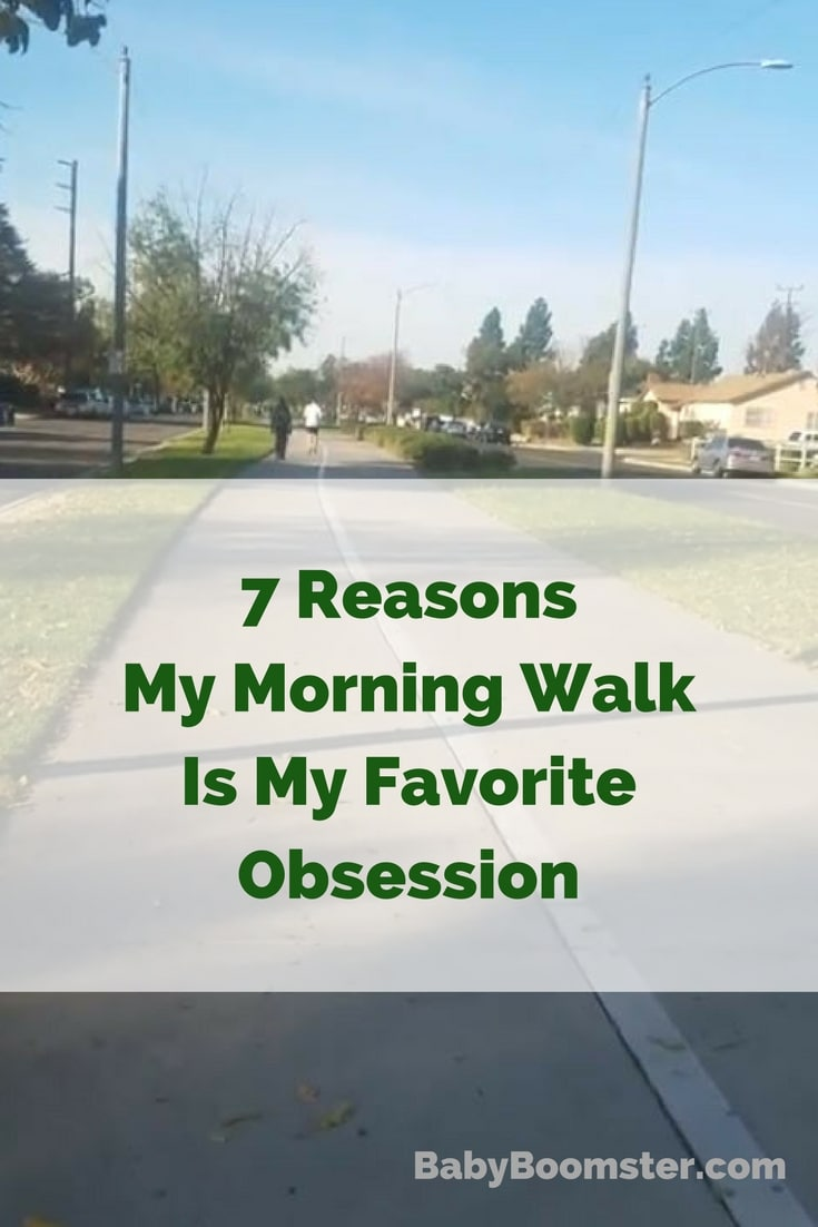 7 Reasons My Morning Walk Is My Favorite Obsession