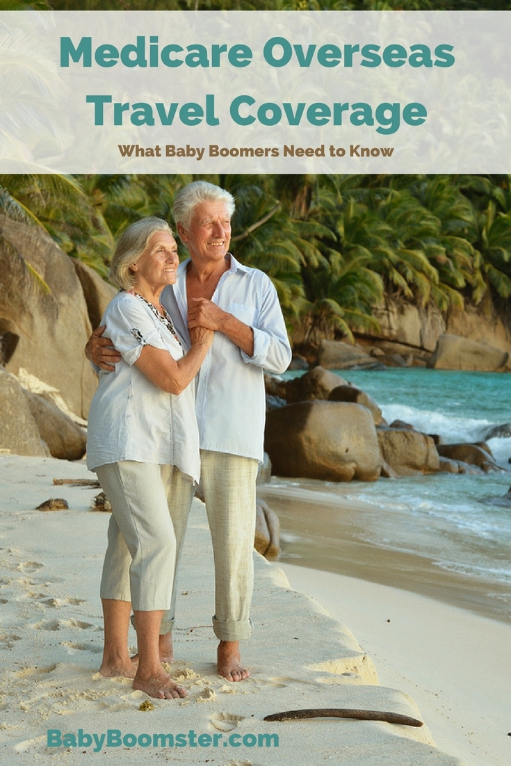 Medicare Overseas travel coverage and what you need to know.