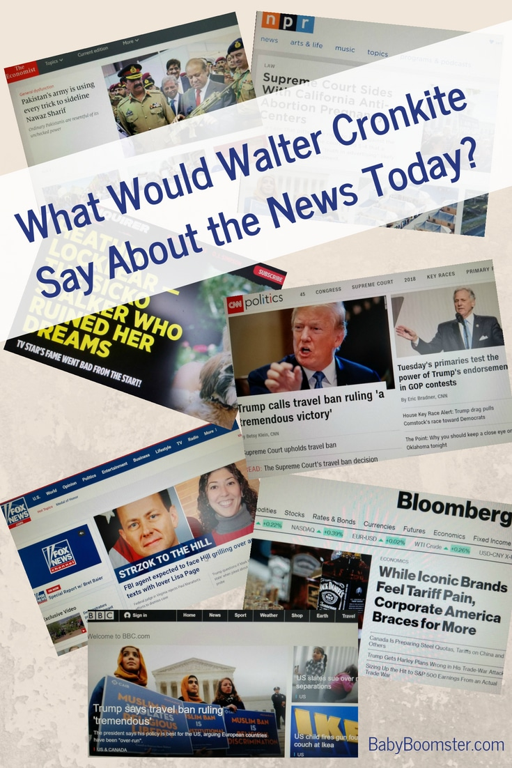 What would Walter Cronkite have to say about the news today now that politics are so divisive.