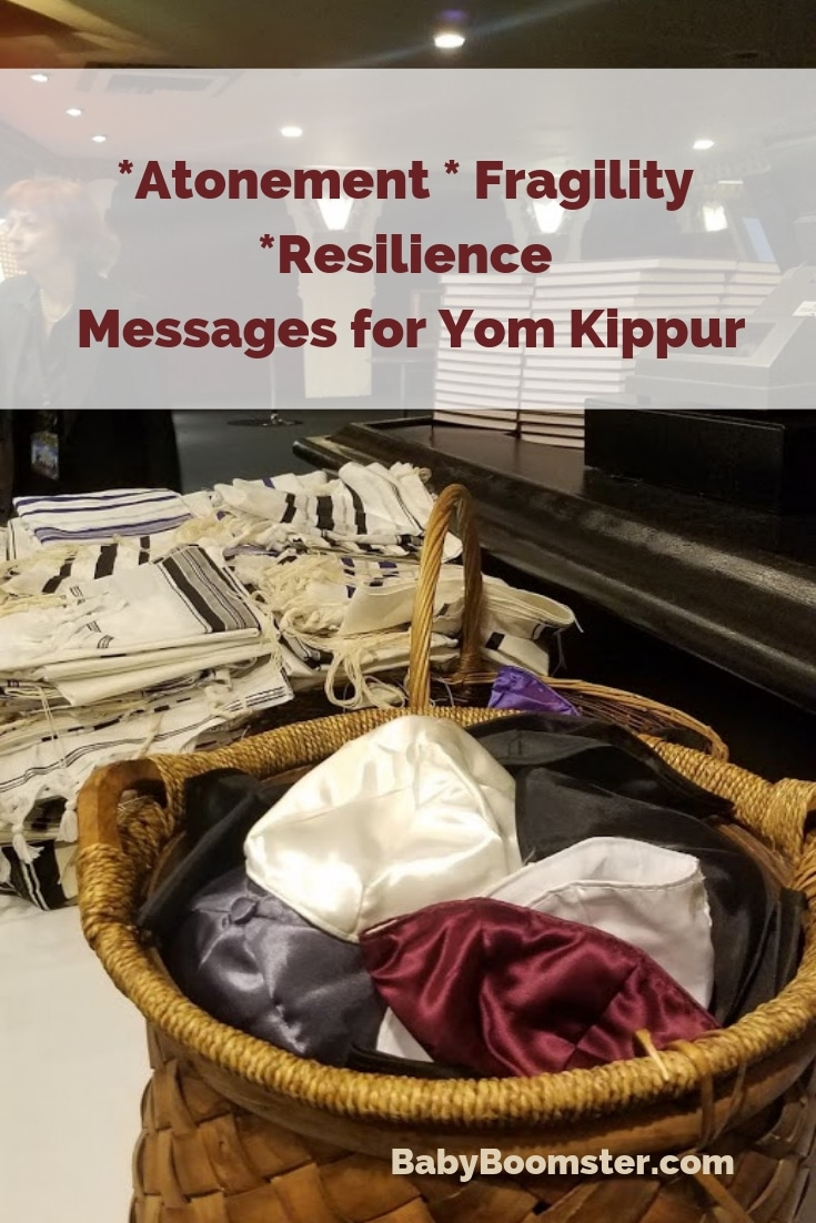 Atonement – Fragility – Resilience – Messages for Yom Kippur #Jewish #highholydays #YomKippur #resilience