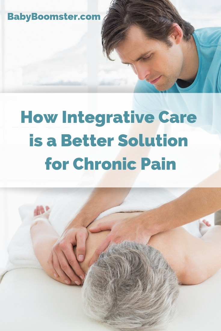 How integrative care is a better solution for chronic pain and other ailments