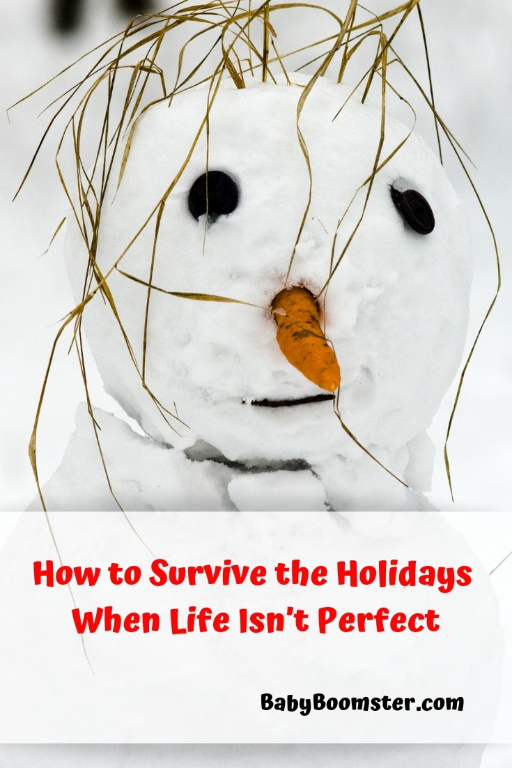 How to Survive the Holidays when life isn't perfect.