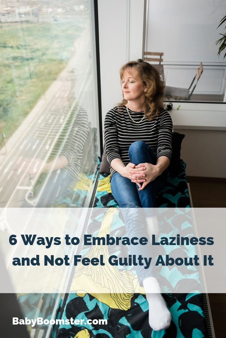 Embrace Laziness and Don't Feel Guilty About It