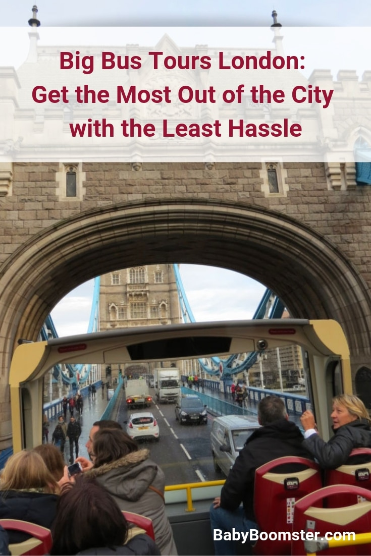 Big Bus Tours- Get the Most Out of London with the Least Hassle