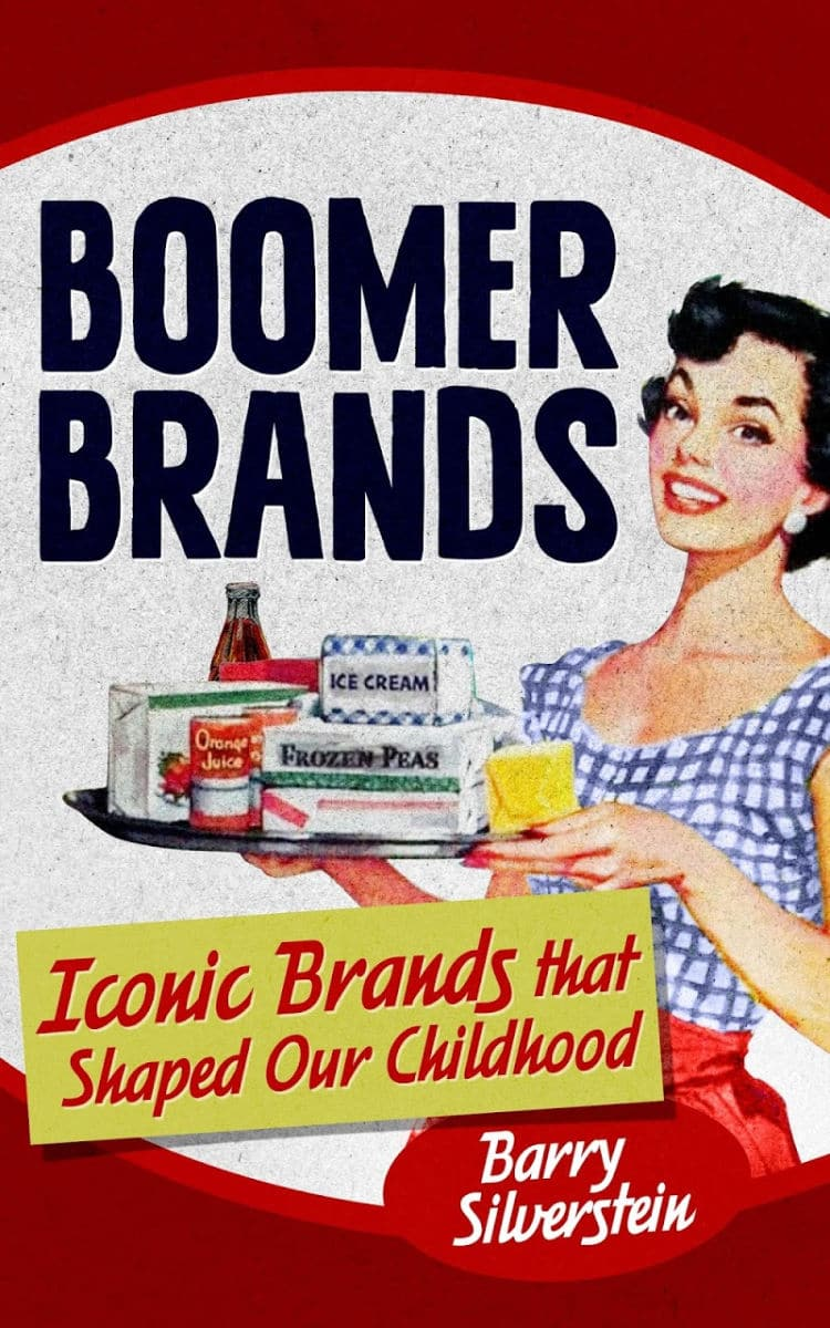 A review of Boomer Brands: Iconic Brands that Shaped our Childhood by Barry Silverstein