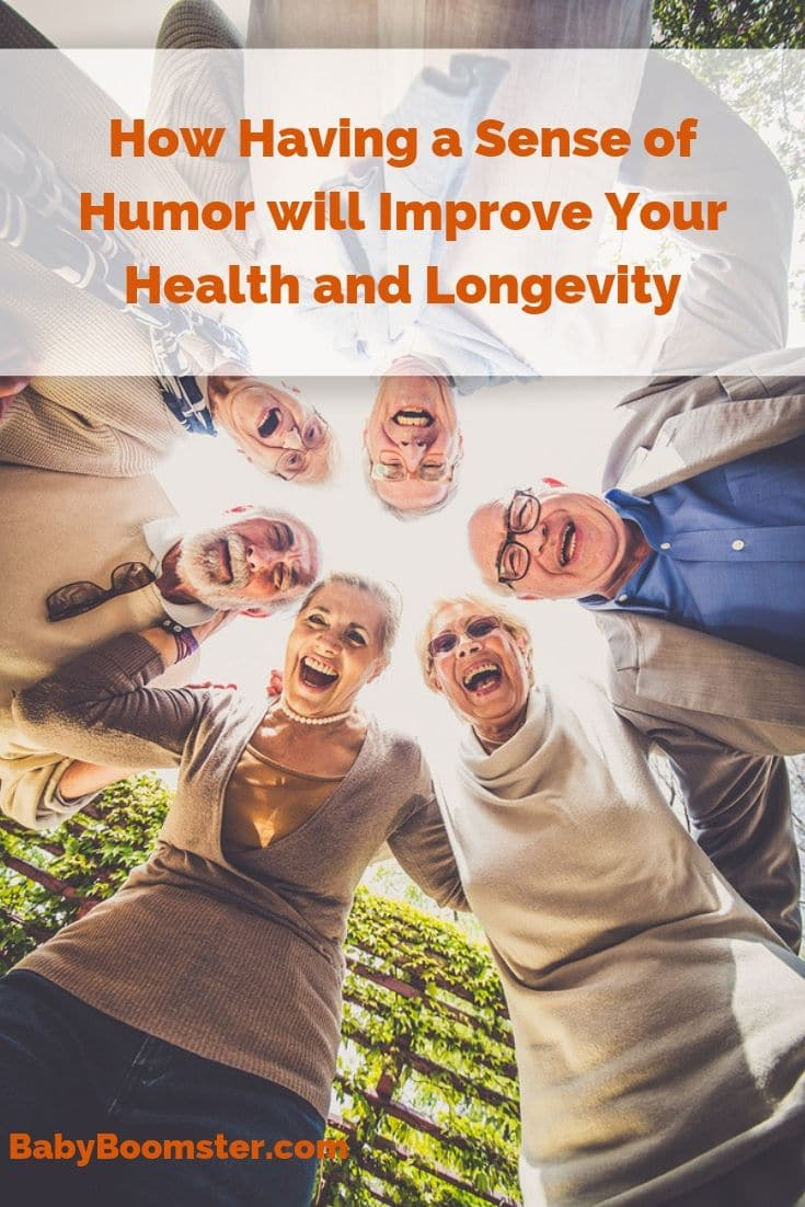 How Having a Sense of Humor Will Improve Your Health and Longevity - As the world grows crazier it helps to have a good laugh to feel better.