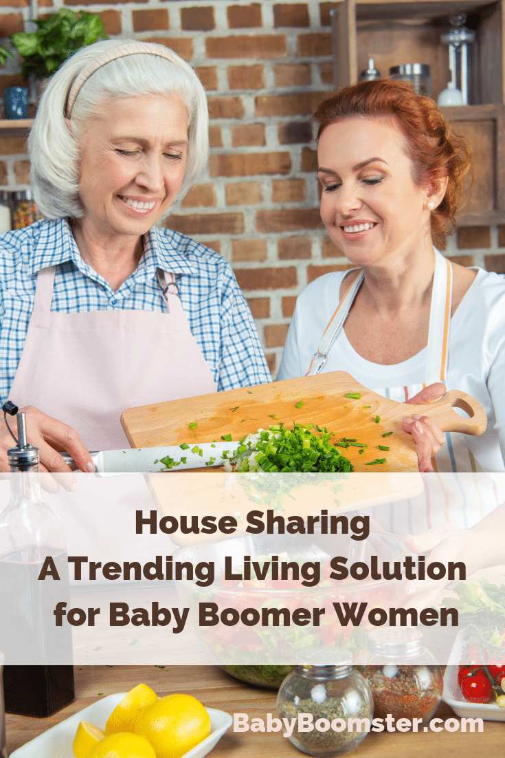 House Sharing is becoming a popular living solution for Baby Boomer women because it cuts down on expenses and single women get support from other women their own age.