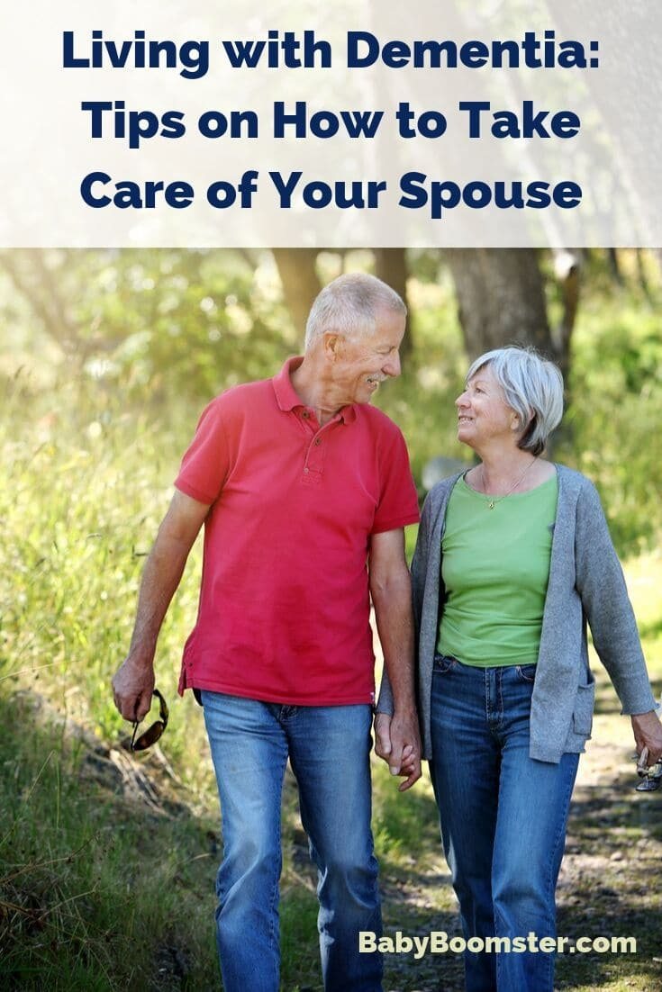 Living with Dementia - If you are a spouse of a person who has been diagnosed, here are tips to help you deal with it.