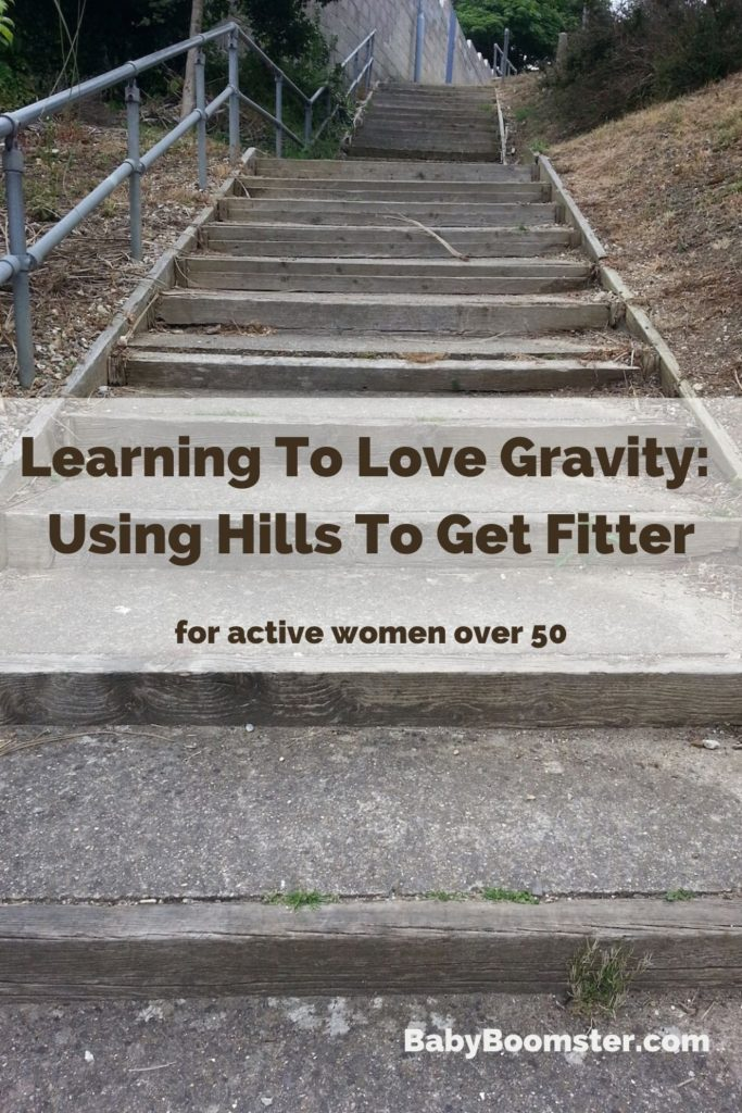 Learn to love gravity and walking uphill