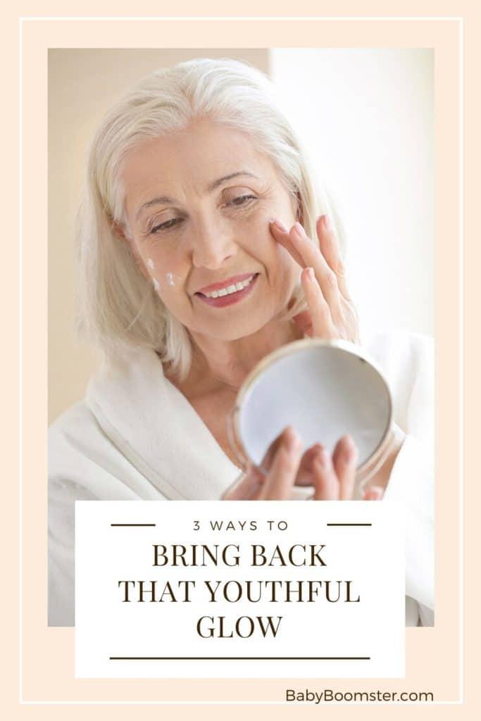 Bring back that youthful glow - mature skin