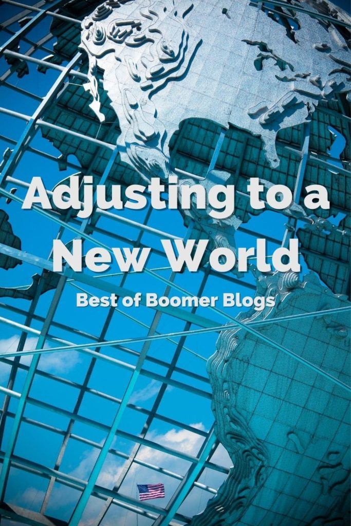 Best of Boomer Blogs - Adjusting to a new world.