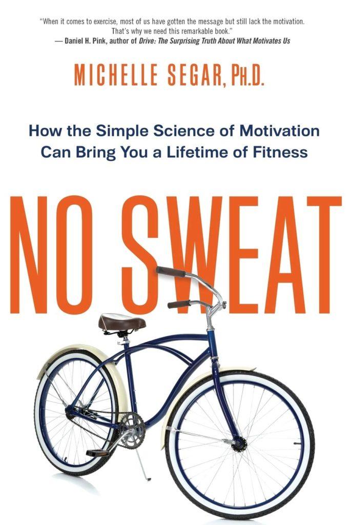 No Sweat by Michelle Segar PhD.